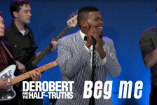 DeRobert and the Half Truths – Beg Me (Live Music Video)