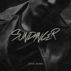 nashville unsigned featured artist Josh Dorr in his lyric video for Rocket NEW EP SUNDANCER AVAILABLE NOW